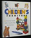 The Art and Craft of Making Childrens Furniture: A Practical Guide, With Step-By-Step Instructions