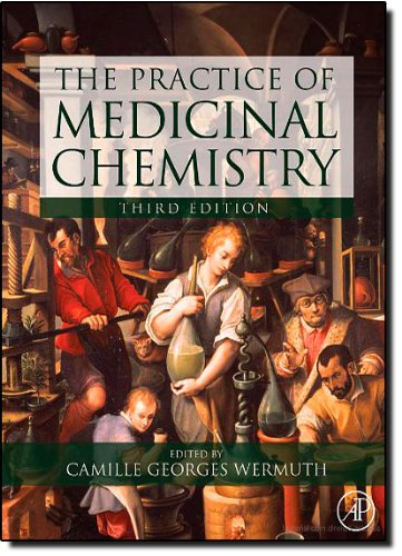 The Practice of Medicinal Chemistry, Third Edition
