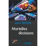 Mortelles d�cisionspar Kathy Reichs