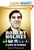 Robert Holmes: a Life in Words