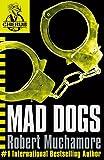 Mad Dogs (CHERUB #8) (0340911719) by Muchamore, Robert