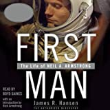 First Man: The Life of Neil A. Armstrong ~ James R. Hansen