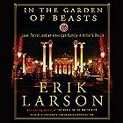 In the Garden of Beasts: Love, Terror, and an American Family in Hitler's Berlin Hörbuch von Erik Larson Gesprochen von: Stephen Hoye