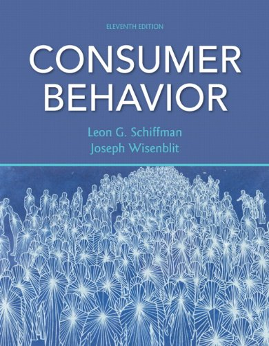 Consumer Behavior (11th Edition), by Leon G. Schiffman, Joseph Wisenblit