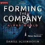 Forming the Company: Alpha World, Book 2   [Daniel Schinhofen]