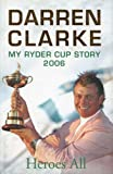 Heroes All: My 2006 Ryder Cup Story
