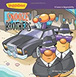 img - for The Snooze Brothers: A Lesson in Responsibility (Big Idea Books / VeggieTown Values) book / textbook / text book