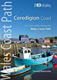 Sioned Bannister Ceredigion Coast - Circular Walks along the Wales Coast Path (Top 10 walks Series) (Top 10 Walks: Wales Coast Path)