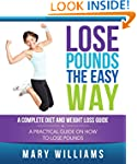 Lose Pounds the Easy Way: A Complete...