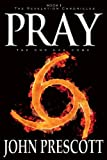 Pray (The Revelation Chronicles Book 1)