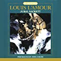Jubal Sackett: The Sacketts, Book 4 (       UNABRIDGED) by Louis L'Amour Narrated by Jonn Curless
