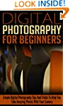Digital Photography For Beginners: Si...