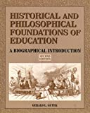 Historical and Philosophical Foundations of Education: A Biographical Introduction (0132097435) by Gerald L. Gutek