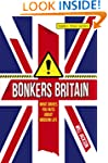 Bonkers Britain: What Drives You Nuts...
