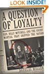 A Question of Loyalty: Gen. Billy Mit...