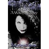 Tarot: A Witch's Journey ~ Amythyst Raine