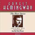 The Short Stories, Volume III | Ernest Hemingway