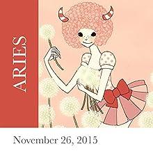 Aries: November 26, 2015  by Tali Edut, Ophira Edut Narrated by Lesa Wilson