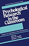 Psychological Research in the Classroom: Issues for Educators and Researchers (General Psychology)