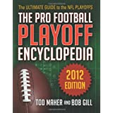 The Pro Football Playoff Encyclopedia: The Ultimate Guide to the NFL Playoffs 2012 Edition ~ Tod Maher