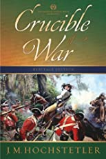 Crucible of War (The American Patriot Series)