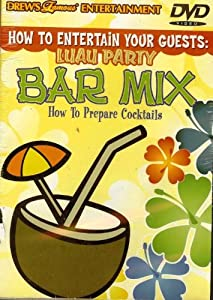 How to Entertain Your Guests: Bar Mix
