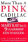 img - for More Than a Pink Cadillac : Mary Kay, Inc.'s Nine Leadership Keys to Success book / textbook / text book