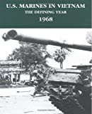 img - for U.S. Marines in Vietnam: The Defining Year - 1968 (Marine Corps Vietnam Series) book / textbook / text book