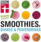 Smoothies, Shakes & Powerdrinks: 180 Ideen f�r mehr Spa� im Glas