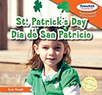 St. Patrick's Day / Dia de San Patricio (Powerkids Readers: Happy Holidays! / !Felices Fiestas!)