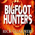 Bigfoot Hunters: Volume 1 Audiobook by Rick Gualtieri Narrated by Charlie Romanelli