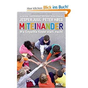 """""""Miteinander- wie Empathie Kinder stark macht"""" von Jesper Juul"""