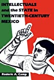 Intellectuals and the State in Twentieth-Century Mexico (LLILAS Latin American Monograph Series)