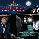 Nate Donovan: Revolutionary Spy | Peter Marshall,David Manuel,Sheldon Maxwell