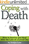 Coping with Death: How to Survive and...
