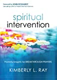 img - for Spiritual Intervention: Powerful Insights for Breakthrough Prayers book / textbook / text book