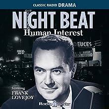 Night Beat: Human Interest Radio/TV Program Auteur(s) :  Night Beat Narrateur(s) : Frank Lovejoy, Sheldon Leonard, Joan Banks