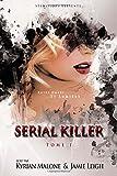 """Serial Killer: Tome 1 """"Entre ombre et lumière"""""""