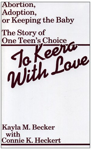 To Keera With Love: Abortion, Adoption, or Keeping the Baby