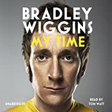 My Time (       UNABRIDGED) by Bradley Wiggins Narrated by Tom Watt
