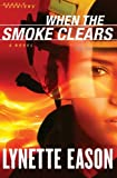 When the Smoke Clears: A Novel (Deadly Reunions)