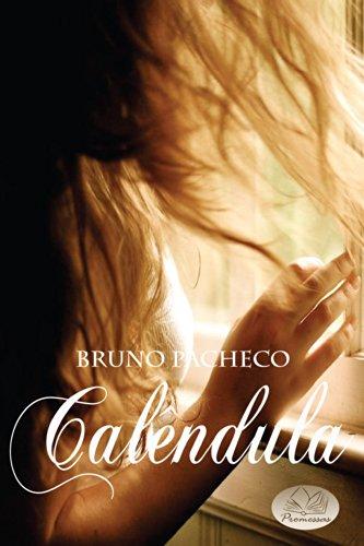 Bruno Pacheco - Calêndula (Portuguese Edition)