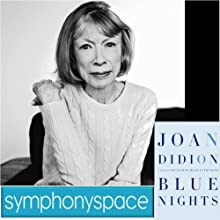 Thalia Book Club: Joan Didion's Blue Nights  by Joan Didion Narrated by Griffin Dunne, Joan Didion