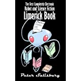 The First Completely Electronic Robot and Science Fiction Limerick Bookby Peter Salisbury