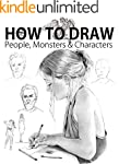 How to Draw People, Monsters and Char...