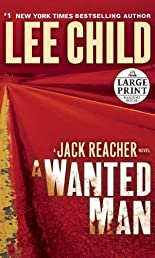 A Wanted Man: A Jack Reacher Novel (Random House Large Print)