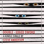Double-Edged Sword | Steve Anderson