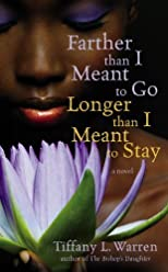 Farther Than I Meant to Go, Longer Than I Meant to Stay by Warren, Tiffany L. published by Grand Central Publishing (2009) [Mass Market Paperback]