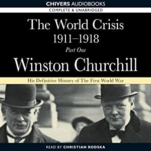 The World Crisis 1911-18: Part 1 - 1911 to 1914 | [Winston Churchill]