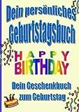 Dein persönliches Geburtstagsbuch: Dein Geschenkbuch zum Geburtstag